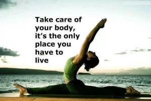Take-care-of-your-body.-It's-the-only-place-you-have-to-live.
