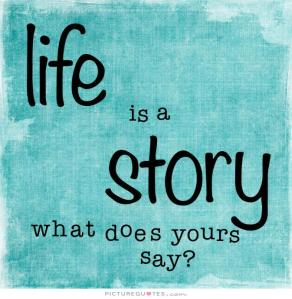 life-is-a-story-what-does-yours-say-quote-1